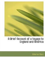 A Brief Account of a Voyage to England and America (Large Print Edition)