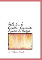 Folk-lore de Castilla: Cancionero Popular de Burgos (Large Print Edition)