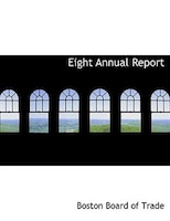Eight Annual Report (Large Print Edition)
