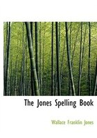 The Jones Spelling Book (Large Print Edition)
