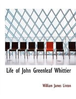 Life of John Greenleaf Whittier (Large Print Edition)