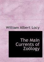 The Main Currents of ZoAplogy (Large Print Edition)