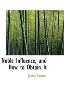 Noble Influence, and How to Obtain It