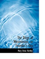The Dirge of Westminster, or Founder's Day (Large Print Edition)