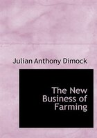 The New Business of Farming (Large Print Edition)