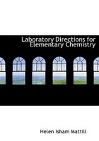 Laboratory Directions for Elementary Chemistry (Large Print Edition)