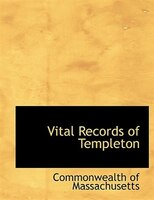 9780554974040 - Commonwealth of Massachusetts: Vital Records of Templeton (Large Print Edition) - Livre