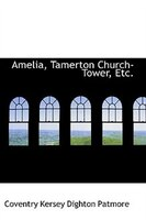 Amelia, Tamerton Church-Tower, Etc.