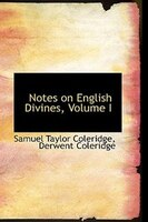 Notes on English Divines, Volume I