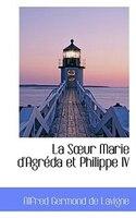 La Sour Marie d'Agreda et Philippe IV