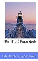 War Aims a Peace Ideals