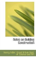 Notes on Building Construction