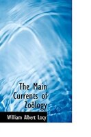 The Main Currents of Zoölogy