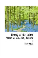 History of the United States of America, Volume I