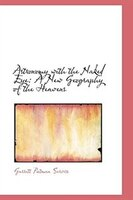 Astronomy with the Naked Eye: A New Geography of the Heavens