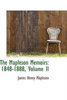 The Mapleson Memoirs: 1848-1888, Volume II