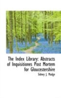 The Index Library: Abstracts of Inquisitiones Post Mortem for Gloucestershire