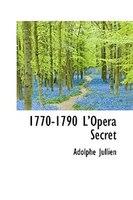 1770-1790 L'opera Secret