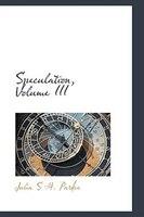 Speculation, Volume III