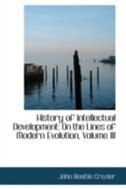 History of Intellectual Development: On the Lines of Modern Evolution, Volume III
