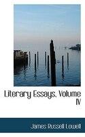 Literary Essays, Volume IV
