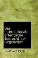 Das internationale offentliche Seerecht der Gegenwart