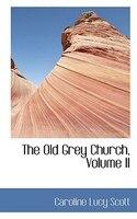 The Old Grey Church, Volume II