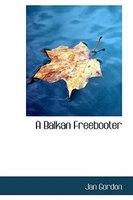 A Balkan Freebooter