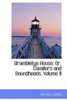 Brambletye House; Or, Cavaliers and Roundheads, Volume II