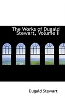 The Works of Dugald Stewart, Volume II