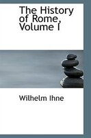 The History of Rome, Volume I