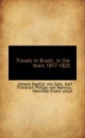 Travels in Brazil, in the Years 1817-1820