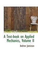 A Text-book on Applied Mechanics, Volume II