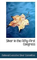 Silver in the Fifty-first Congress