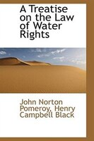 A Treatise on the Law of Water Rights