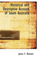 Historical and Descriptive Account of South Australia