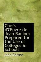 Chefs-d'uvre de Jean Racine: Prepared for the Use of Colleges & Schools