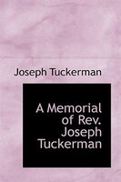A Memorial of Rev. Joseph Tuckerman