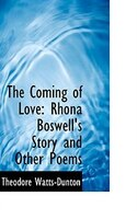 The Coming of Love: Rhona Boswell's Story and Other Poems