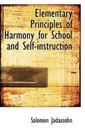 Elementary Principles of Harmony for School and Self-instruction