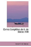vres Complètes de H. de Balzac XVIII