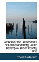 Record of the Descendants of Ezekiel and Mary Baker DeCamp of Butler County, Ohio
