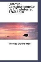 Histoire Constitutionnelle de L'Angleterre, 1760-1860