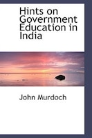 Hints on Government Education in India