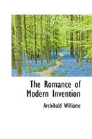 The Romance of Modern Invention