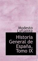 Historia General de España, Tomo IX
