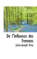 De l'Influence des Femmes