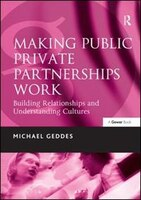 Making Public Private Partnerships Work: Building Relationships And Understanding Cultures
