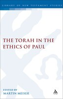 The Torah in the Ethics of Paul