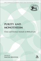 Purity and Monotheism: Clean and Unclean Animals in Biblical Law